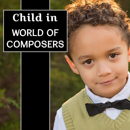 Child in World of Composers – Best Classical Music for Kids, Einstein Effect, Instrumental Sounds for Listening, Relaxation, Baby Music de Baby Sleep Sleep