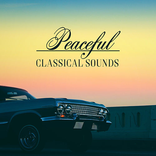 Peaceful Classical Sounds – Rest with Classics, Piano Music, Sounds to Relax, Easy Listening de Background Instrumental Music Collective