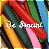Be Smart – Baby Music, Instrumental Songs for Kids, Development of Child, Mozart, Bach, Beethoven de Instrumental