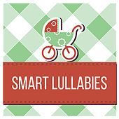 Smart Lullabies – Sweet Piano Lullabies for Children, Classical Music to Stimulate Brain by Smart Baby Lullaby