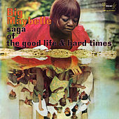 Play & Download Saga Of The Good Life & Hard Times by Big Maybelle | Napster