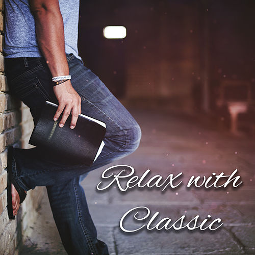 Relax with Classic – Anti Stress Music, Instrumental Sounds After Work, Rest, Pure Mind, Haydn by Classical Chill Out