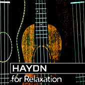 Play & Download Haydn for Relaxation – Classical Chillout, Soft Instrumental Music to Rest, Anti Stress Songs, Calmness by Musica Relajante Oasis Classical Music Songs | Napster