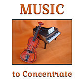 Music to Concentrate – Instrumental Sounds for Study, Stress Free, Easy Learning, Mozart, Beethoven by Relaxing Piano Music