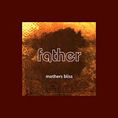 Mothers Bliss by Father