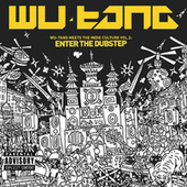Play & Download Wu-Tang Meets the Indie Culture Vol. 2: Enter the Dubstep by Wu-Tang Clan | Napster