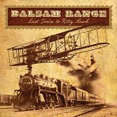 Play & Download Last Train To Kitty Hawk by Balsam Range | Napster