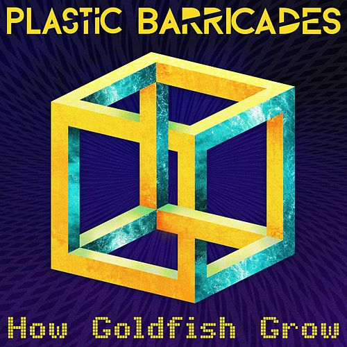 How Goldfish Grow by Plastic Barricades
