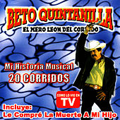Mi Historia Musial 20 Corridos by Beto Quintanilla