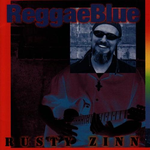 Play & Download ReggaeBlue by Rusty Zinn | Napster