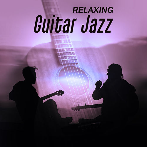 Play & Download Relaxing Guitar Jazz – Soft Sounds to Relax, Rest with Beautiful Melodies, Relaxing Jazz Music by Light Jazz Academy | Napster