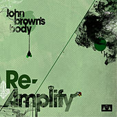Play & Download Re-Amplify by John Brown's Body | Napster