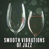 Smooth Vibrations of Jazz – Instrumental Piano Melodies, Smooth Jazz, Relaxed Jazz, Good Vibes Only by Smooth Jazz Park