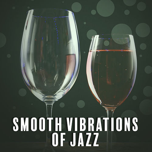 Play & Download Smooth Vibrations of Jazz – Instrumental Piano Melodies, Smooth Jazz, Relaxed Jazz, Good Vibes Only by Smooth Jazz Park | Napster
