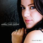 Play & Download Haven't We Met? by Emilie-Claire Barlow | Napster