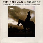 Cowboy - Piano Variations On a Southwestern Theme by Tim Gorman
