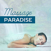 Massage Paradise – Relaxing Sounds of Nature, Spa, Garden of Peace, Blissful New Age by Native American Flute