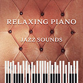 Play & Download Relaxing Piano Jazz Sounds – Soft Jazz to Relax, Rest with Smooth Music, Piano Sounds to Calm Down, Easy Listening by Vintage Cafe | Napster