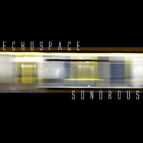 Play & Download Sonorous by Echospace | Napster