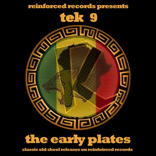 Reinforced Presents: Tek 9 - The Early Plates by Tek 9