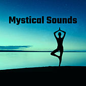 Mystical Sounds – Training Yoga, Meditation Music, Reiki, Zen, Relaxation, Nature Sounds to Rest, Peaceful Mind by Lullabies for Deep Meditation