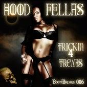 Trickin 4 Treats by Hood Fellas