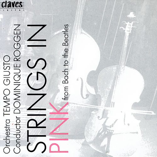 Strings In Pink - From Bach to the Beatles by Various Artists