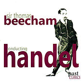 Sir Thomas Beecham Conducting Handel by Various Artists