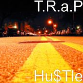 Play & Download Hu$Tle by Trap | Napster