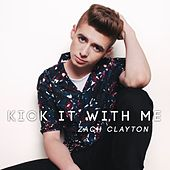 Kick It With Me by Zach Clayton