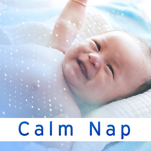 Play & Download Calm Nap – Peaceful Music for Baby, Healing Lullabies, Pure Sleep, Sweet Dreams, Calm Night, Melodies to Bed by Calming Sounds | Napster