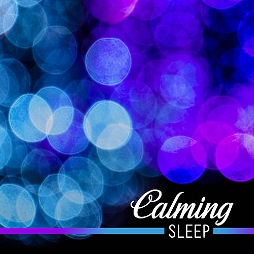 Play & Download Calming Sleep – Pure Relaxation, Music for Deep Sleep, Natural White Noise, Healing Melodies of Nature by Calming Sounds | Napster