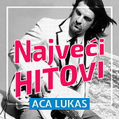 Play & Download Najveci Hitovi by Aca Lukas | Napster