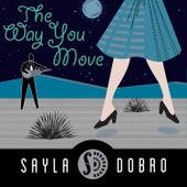 The Way You Move by Sayla Dobro