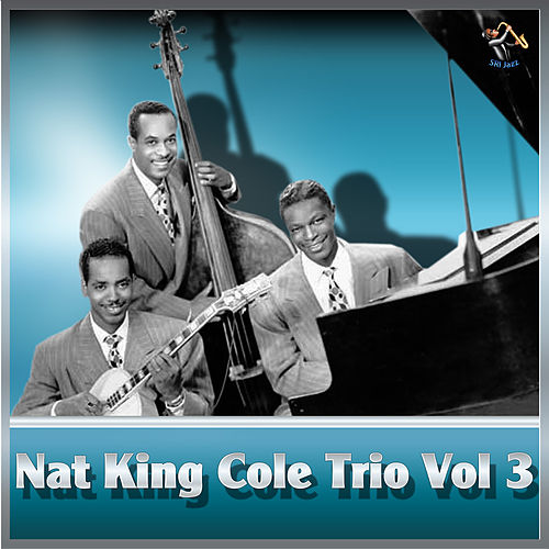 Nat King Cole Trio - Vol#3 de Nat King Cole