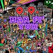 Man Fi Yuh by QQ