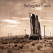 The Forgotten Drive-In by Electroflesh