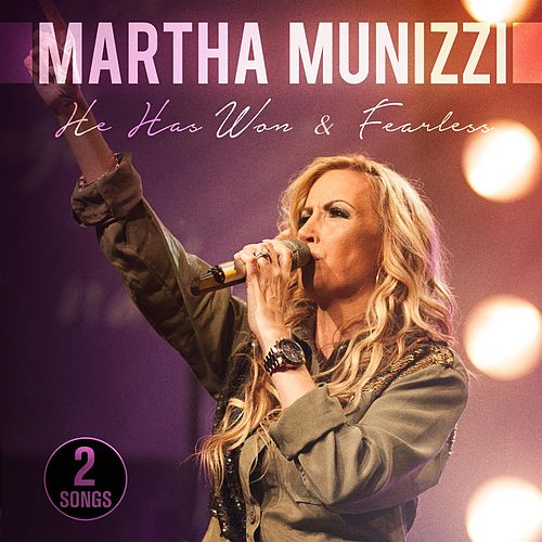He Has Won / Fearless by Martha Munizzi