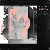 Shake the Disease by Color Theory