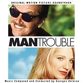 Man Trouble (Original Motion Picture Soundtrack) by Georges Delerue