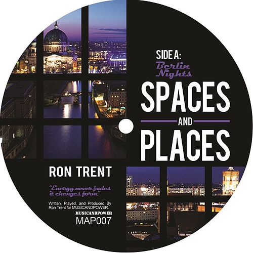 Spaces and Places, Pt. 3 by Ron Trent