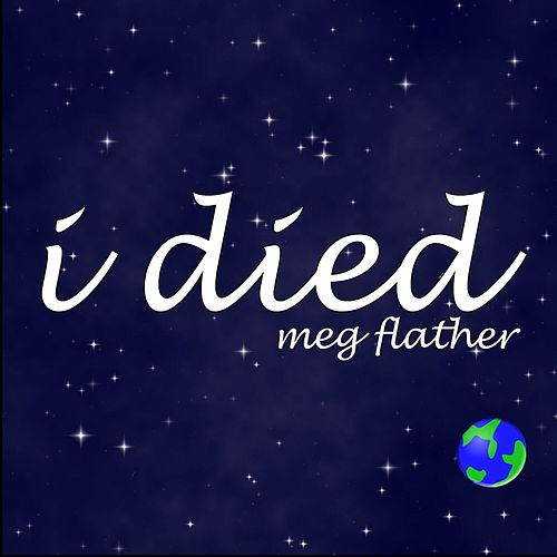 I Died by Meg Flather