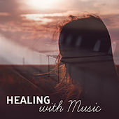 Healing with Music – Relax Therapy Sounds, Music to Calm Down, No More Stress, Rest with New Age by Relaxation Meditation Yoga Music