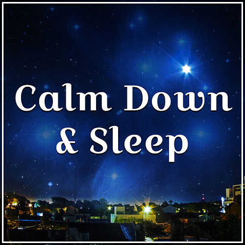 Calm Down & Sleep – Soothing New Age Music, Sounds to Calm Down, Rest All Night de Relaxation and Dreams Spa