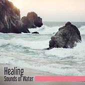 Healing Sounds of Water – Cure Illness with Music, Nature Relaxation, Rest a Bit, Self Relax by Relaxing Sounds of Nature