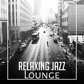 Relaxing Jazz Lounge – Calming Jazz, Instrumental Piano Music, Deep Lounge, Jazz Session by Relaxing Piano Music