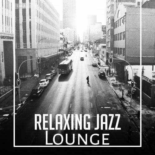 Relaxing Jazz Lounge – Calming Jazz, Instrumental Piano Music, Deep Lounge, Jazz Session de Relaxing Piano Music