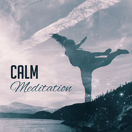 Calm Meditation – Relaxing Music for Yoga, Deep Meditation, Zen, Chakra, Healing Yoga Music, Relax Before Sleep de Yoga Music