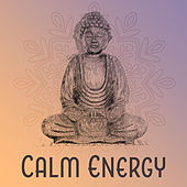 Play & Download Calm Energy – Meditation Music, Buddha Lounge, Rest with New Age, Spirit Relaxation by Buddha Sounds | Napster