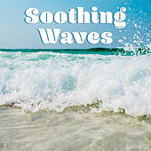 Soothing Waves – Ocean Dreams, Sounds of Sea, Peaceful Mind, Healing Music to Calm Down, Pure Sleep, Relax by New Age